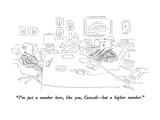 """""""I'm just a number here  like you  Caswell—but a higher number"""" - New Yorker Cartoon"""