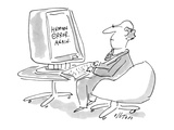 Man's computer screen gives him the message  'Human Error Again' - New Yorker Cartoon