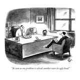 """""""As soon as one problem is solved  another rears its ugly head"""" - New Yorker Cartoon"""
