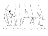 """I need someone well versed in the art of torture—do you know PowerPoint"" - New Yorker Cartoon"
