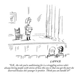 """OK  the role you're auditioning for is a struggling actress who's alway…"" - New Yorker Cartoon"