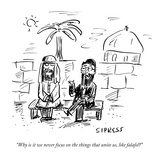 """Why is it we never focus on the things that unite us  like falafel"" - New Yorker Cartoon"
