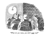 """What do you mean  you don't want any!"" - New Yorker Cartoon"