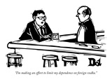 """I'm making an effort to limit my dependence on foreign vodka - New Yorker Cartoon"