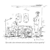 """If we take a late retirement and an early death  we'll just squeak by"" - New Yorker Cartoon"