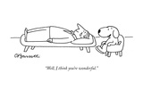 """Well, I think you're wonderful."" - New Yorker Cartoon Giclée premium par Charles Barsotti"