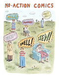 No-Action Comics: Mull!  Ponder!  Fret! Fret! Obsess! Dwell! Stew!  Shows … - New Yorker Cartoon