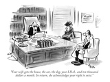 """Your wife gets the house  the car  the dog  your IRA  and ten thousand…"" - New Yorker Cartoon"