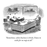 """Sometimes  when business is brisk  I have to settle for no nap at all"" - New Yorker Cartoon"