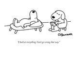 """""""I bark at everything Can't go wrong that way"""" - New Yorker Cartoon"""