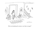 """She's out stimulating the economy—can I take a message"" - New Yorker Cartoon"