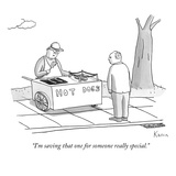"""I'm saving that one for someone really special"" - New Yorker Cartoon"