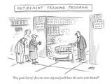 """Retirement Training Program'-""""Very good  Larry!  Just one more step and yo…"""" - New Yorker Cartoon"""