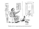 """Daddy works in a magical  faraway land called Academia"" - New Yorker Cartoon"