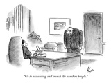 """Go to accounting and crunch the numbers people"" - New Yorker Cartoon"