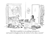 """We'd like to publish it  do nothing to promote it  and watch it disappear…"" - New Yorker Cartoon"