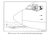 """Don't worry—he surrounds himself with good people"" - New Yorker Cartoon"