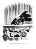"""You see  darling  he plays a Steinway  just like you"" - New Yorker Cartoon"