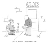 """Not on the list I invented the list!"" - New Yorker Cartoon"