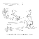 """""""One Martini on the rocks and one Martini in a bowl"""" - New Yorker Cartoon"""
