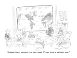 """""""Gentlemen  being a superpower is no longer enough  We must become a supe…"""" - New Yorker Cartoon"""