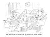 """""""And just why do we always call my income the second income"""" - New Yorker Cartoon"""