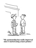 """My penmanship has really improved since I started using a laser printer"" - Cartoon"