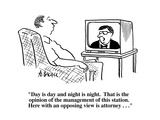 """Day is day and night is night  That is the opinion of the management of …"" - Cartoon"