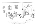 """""""Once again I find myself in the rather awkward position  of having to ask…"""" - New Yorker Cartoon"""