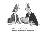 """We can't afford to hire a lawyer  It would be cheaper to become one"" - Cartoon"