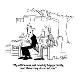 """""""My office was just one big happy family  and then they divorced me"""" - Cartoon"""