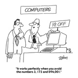 """""""It works perfectly when you avoid the numbers 3  172 and 694 001"""" - Cartoon"""