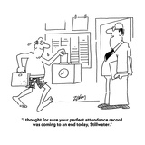 """I thought for sure your perfect attendance record was coming to an end to…"" - Cartoon"
