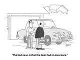 """The bad news is that the deer had no insurance"" - Cartoon"