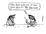 "The best advice I can give you is:  ""Be Yourself""' - Cartoon"