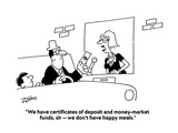 """We have certificates of deposit and money-market funds  sir — we don't ha…"" - Cartoon"
