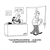 """""""I can see him around three    so give him an appointment for ten o'clo…"""" - Cartoon"""