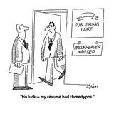 """""""No luck—my résumé had three typos"""" - Cartoon"""