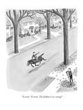 """To arms!  To arms!  The bulldozers are coming!"" - New Yorker Cartoon"