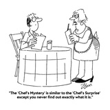 """""""The 'Chef's Mystery' is similar to the 'Chef's Surprise' except you never…"""" - Cartoon"""
