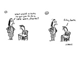 What would it take to get you to do a little work  Charles' - Cartoon