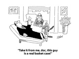 """""""Take it from me  doc  this guy is a real basket case!"""" - Cartoon"""