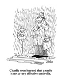 Charlie soon learned that a smile is not a very effective umbrella  - Cartoon