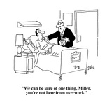 """We can be sure of one thing  Miller  you're not here from overwork""  - Cartoon"