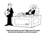 """I take it that means you don't think much of my idea of giving the employ…"" - Cartoon"