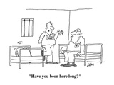 """Have you been here long"" - Cartoon"