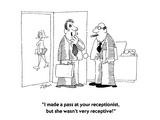 """I made a pass at your receptionist  but she wasn't very receptive!""  - Cartoon"