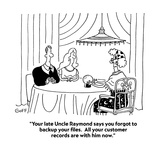 """Your late Uncle Raymond says you forgot to backup your files  All your c…"" - Cartoon"