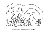 """And then one day the internet collapsed"" - Cartoon"