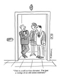 """This is a self-service elevator I'm just a vestige of an old union contr…"" - Cartoon"